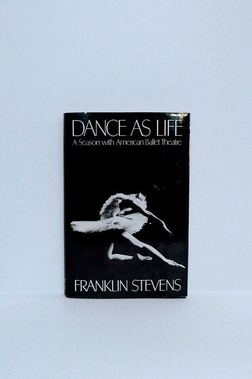 Dance as life: A season with American Ballet Theatre by Stevens