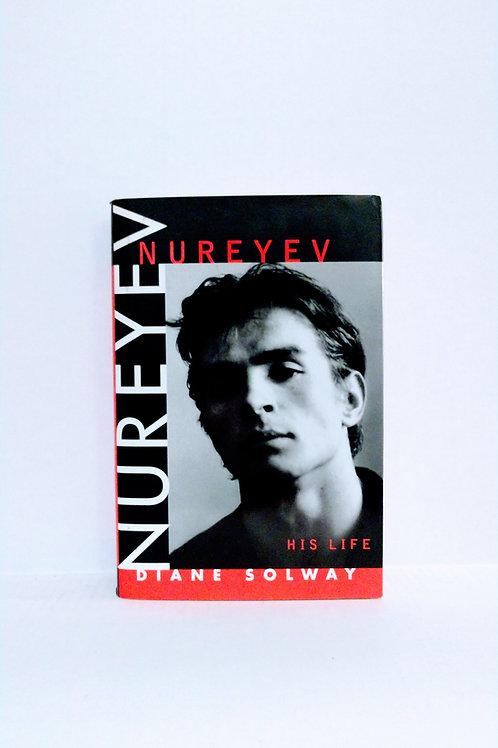 Nureyev: His Life by Diane Solway