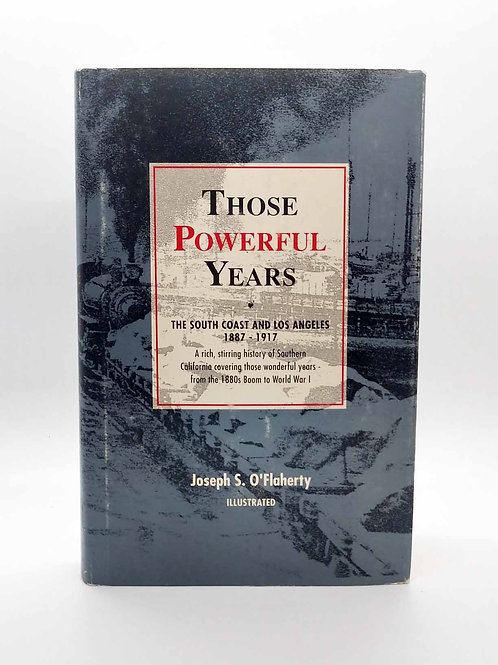 Those Powerful Years: The South Coast and Los Angeles 1887-1917 by  O'Flaherty