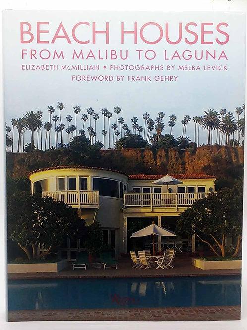 Beach Houses: From Malibu to Laguna by Elizabeth Mcmillian