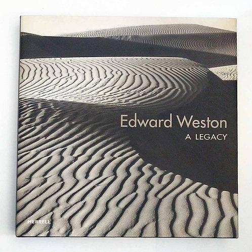 Edward Weston: A Legacy by Susan Danley, Jonathan Spaulding, et al.