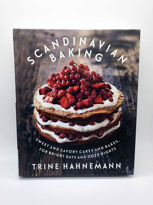 Scandinavian Baking: Sweet and Savory Cakes and Bakes, for Bright Days and Cozy