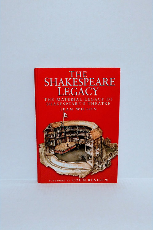 The Shakespeare Legacy: The Material Legacy of Shakespeare's Theatre