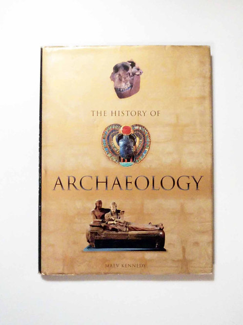 The History of Archaeology by Maev Kennedy