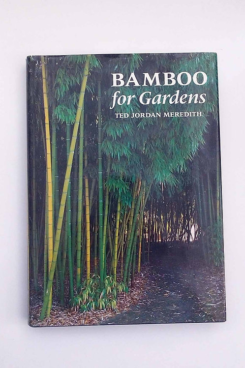 Bamboo for Gardens by Ted Jordan Meredith