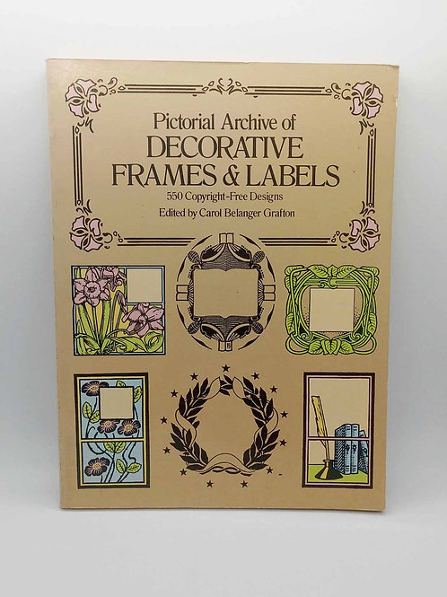 Pictorial Archive of Decorative Frames and Labels: 550 Copyright-Free Designs