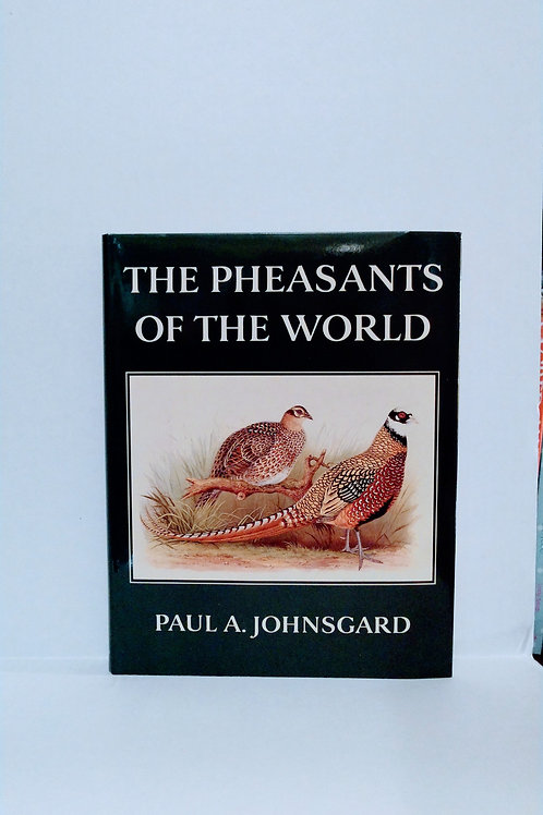 The Pheasants of the World by Paul A. Johnsgard