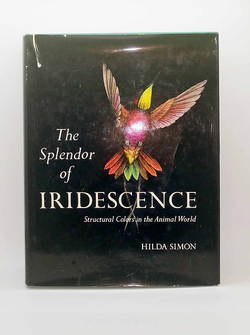 The Splendor of Iridescence : Structural Colors in the Animal World by Simon