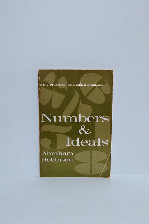 Numbers & Ideals by Abraham Robinson