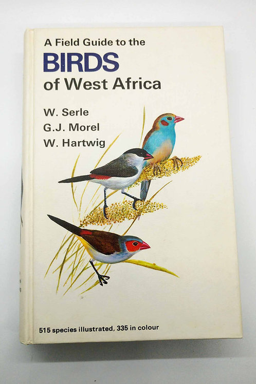 A Field Guide to the Birds of West Africa by Serle, Morel, Hartwig