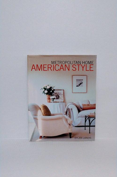 Metropolitan Home American Style by Dylan Landis
