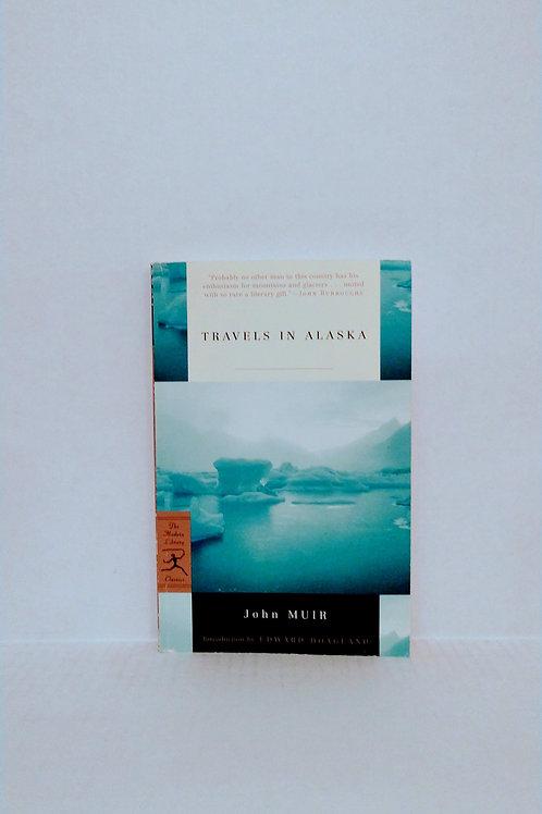 Travels in Alaska (Modern Library Classics) by John Muir