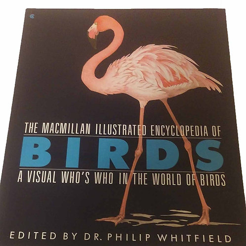 Macmillan Illustrated Encyclopedia of Birds: A Visual Who's Who by Whitfield