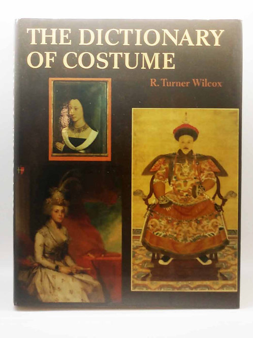 The Dictionary of Costume by R. Turner Wilcox