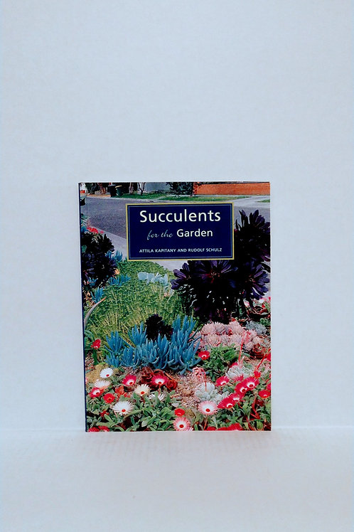 Succulents for the Garden by Attila Kapitany and Rudolf Schulz