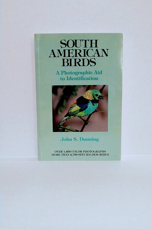 South American Birds by John S. Dunning