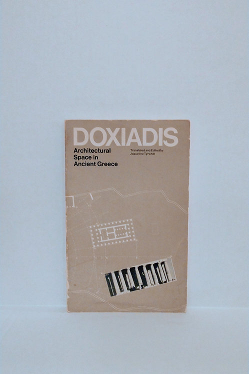 DOXIADIS Architectural Space in Ancient Greece by Constantinos A. Doxiadis