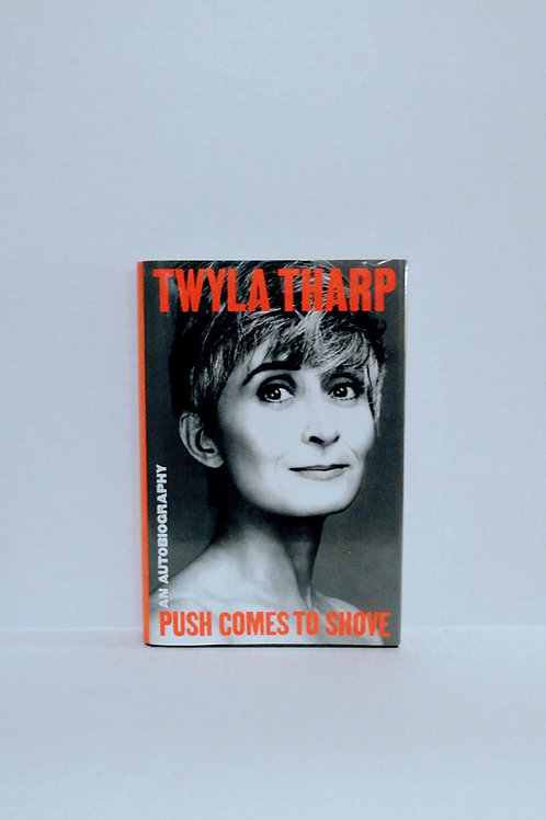 Push Comes to Shove: An Autobiography by Twyla Thar