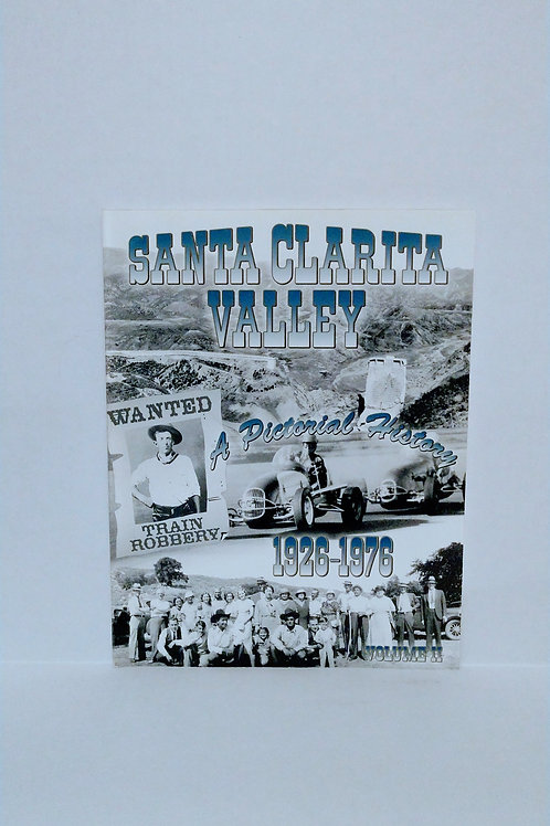 Santa Clarita Valley: A Pictorial History 1926-1976 -Vol. 2 by Scorza & Wright