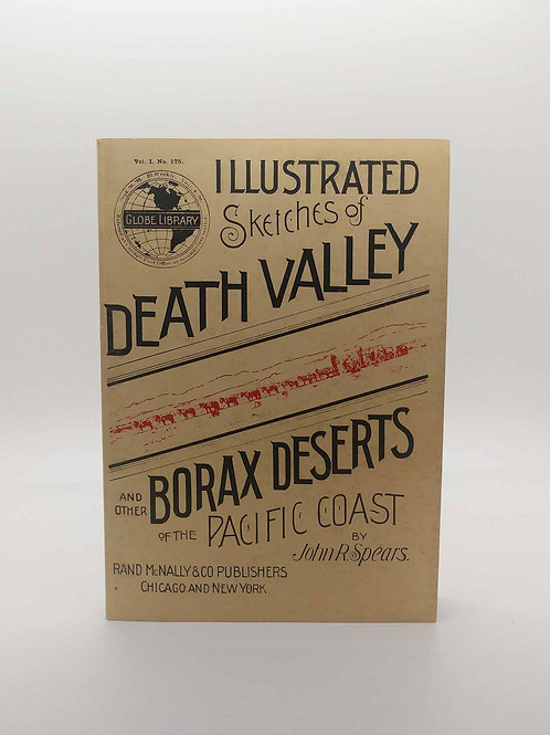 Illustrated Sketches of Death Valley: and Other Borax Deserts of the Pacific Coa