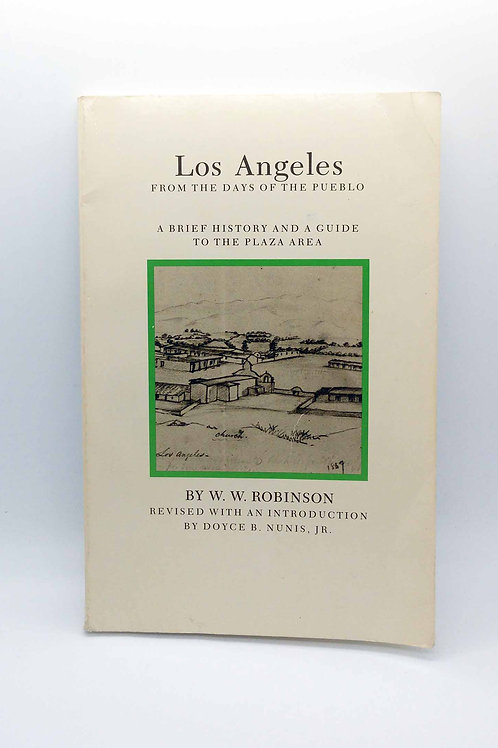 Los Angeles from the Days of the Pueblo: A Brief History and a Guide to the Plaz