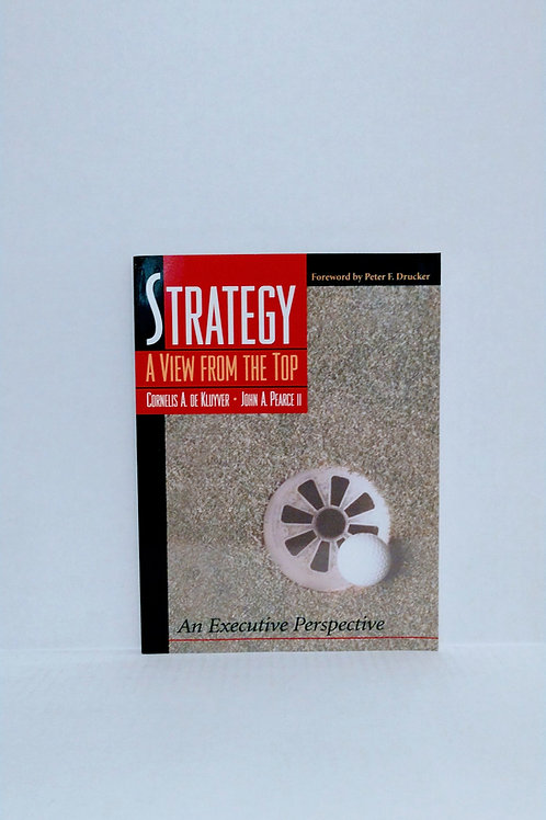 Strategy: A View From the Top by de Kluyver and Pearce