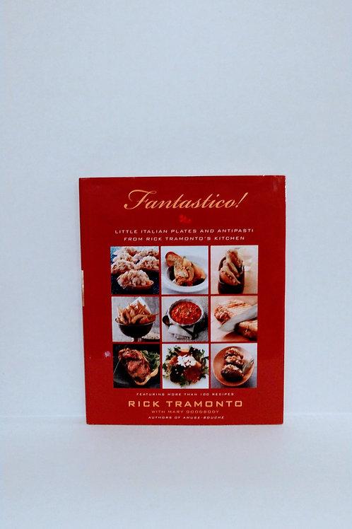 Fantastico: Little Italian Plates and Antipasti from Rick Tramonto's Kitchen