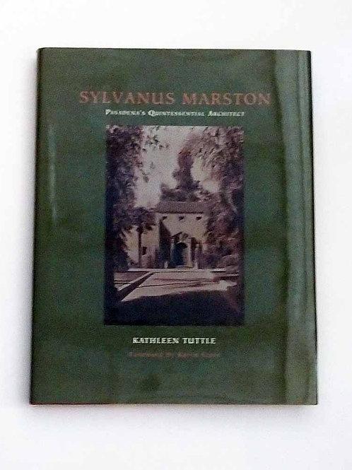 Sylvanus Marston: Pasadena's Quintessential Architect by Kathleen Tuttle