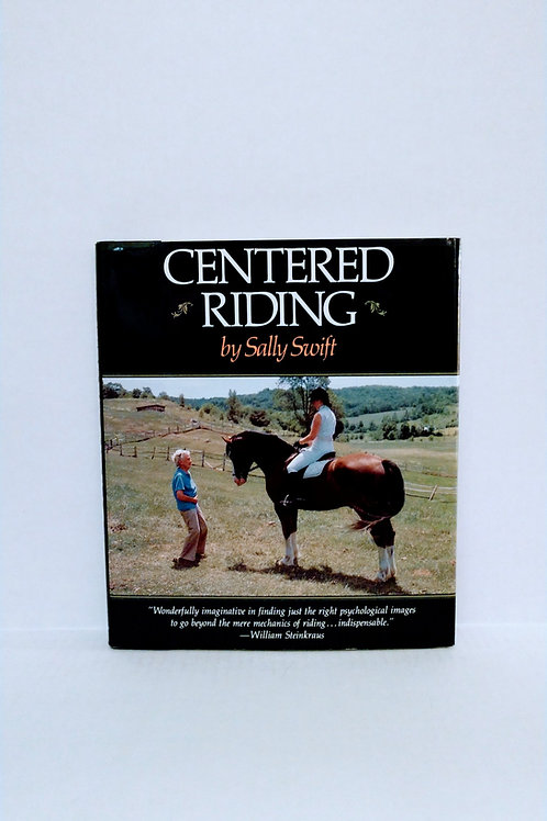 Centered Riding (A Trafalgar Square Farm Book) by Sally Swift & Jean MacFarland