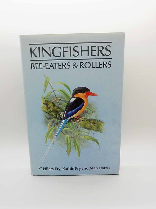 Kingfishers, Bee-Eaters, & Rollers by C. Hilary Fry, Kathie Fry, Harris