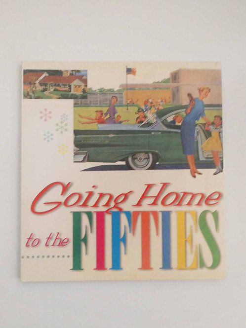 Going Home to the Fifties by Bill Yenne