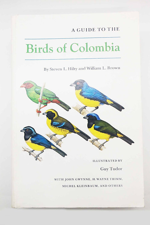 A Guide to the Birds of Colombia Steven L. Hilty and William L. Brown