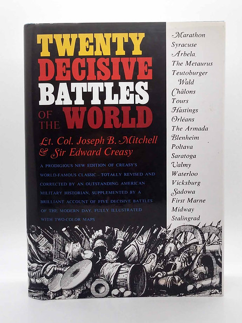 Twenty Decisive Battles of the World by Joseph B. Mitchell and Edward Creasy