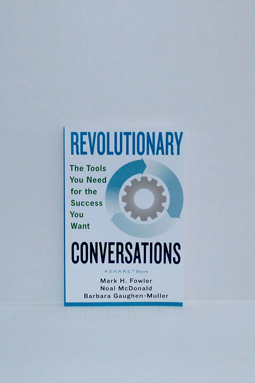 Revolutionary Conversations: The Tools You Need for the Success You Want