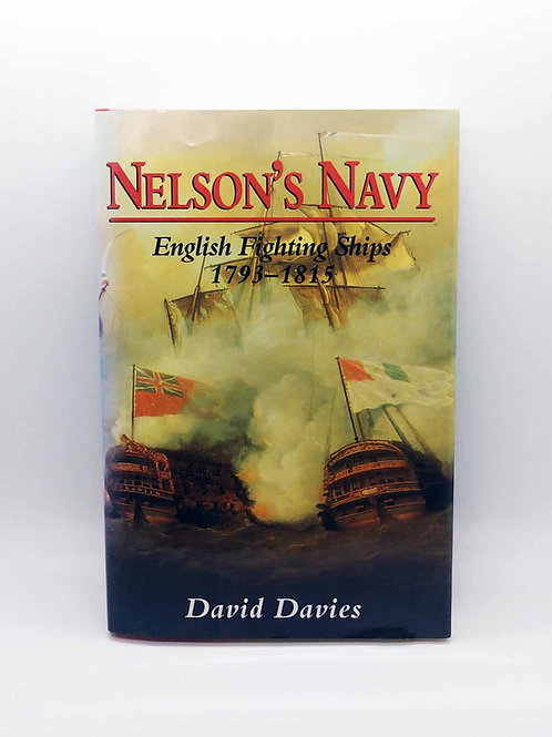 Nelson's Navy: English Fighting Ships 1793 - 1815 by David Davies