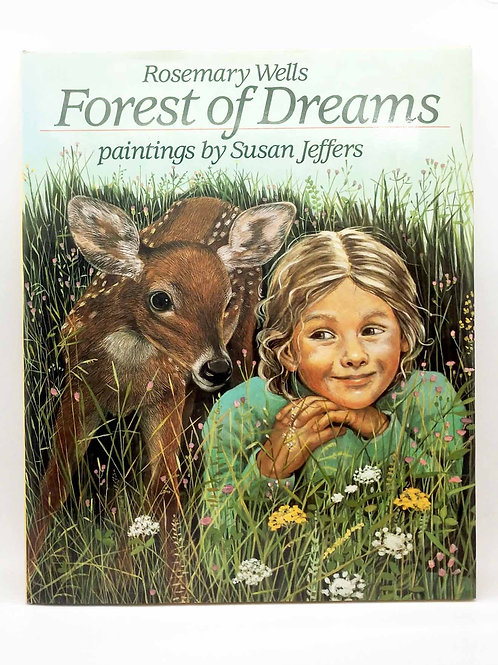 Forest of Dreams by Rosemary Wells and Susan Jeffers