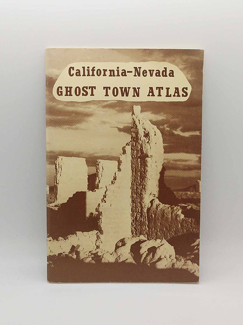California-Nevada Ghost Town Atlas by Robert Neil Johnson