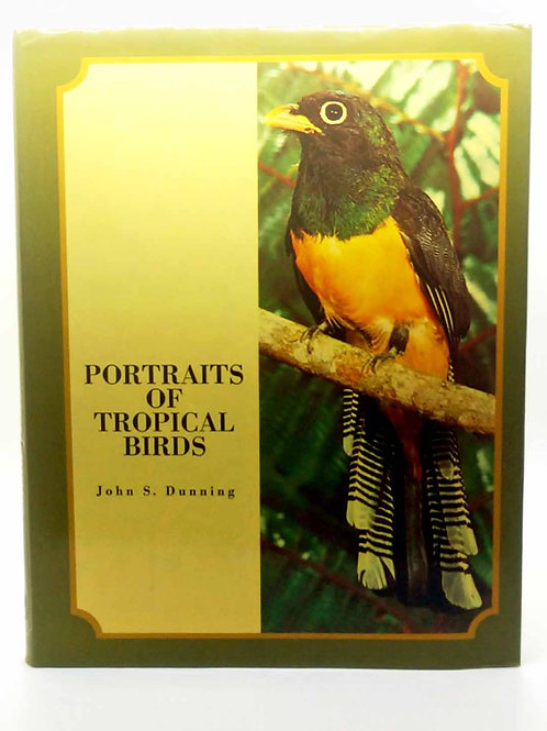 Portraits of Tropical Birds by John S. Dunning