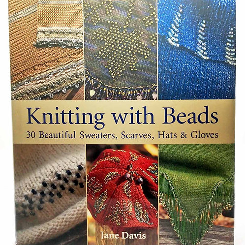 Knitting with Beads: 30 Beautiful Sweaters, Scarves, Hats & Gloves by Jane Davis