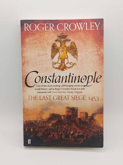 Constantinople: The Last Great Siege, 1453 by Roger Crowley