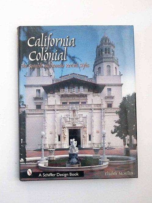 California Colonial: The Spanish & Rancho Revival Styles