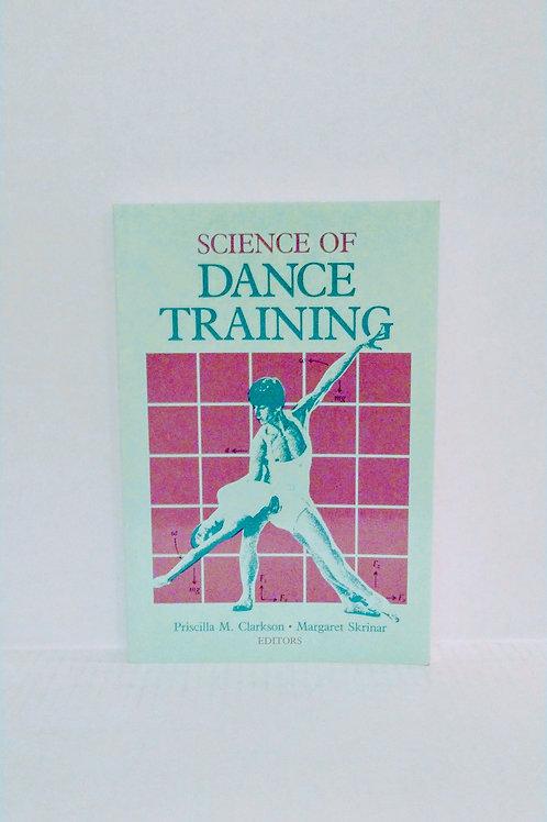 Science of dance training by Priscilla M. Clarkson & Margaret Skrinar
