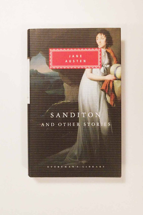 Sanditon and Other Stories by Jane Austen (Everyman's Library)