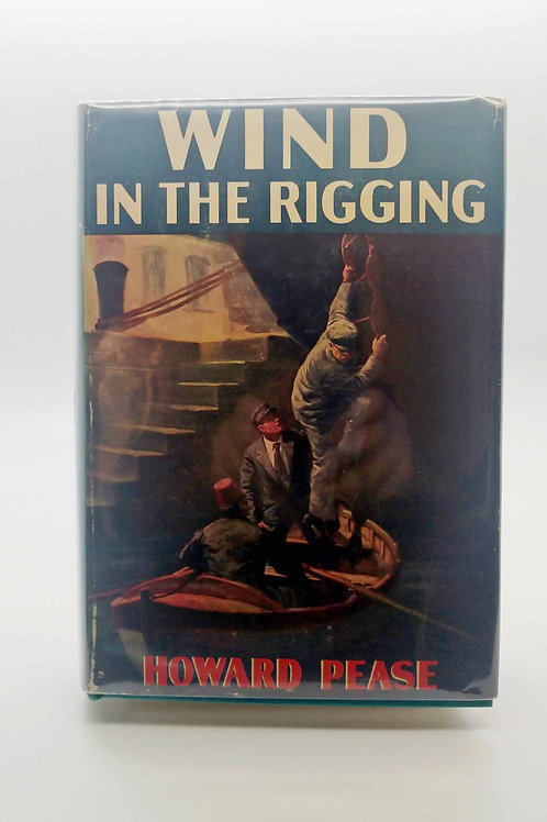 Wind In The Rigging by Howard Pease