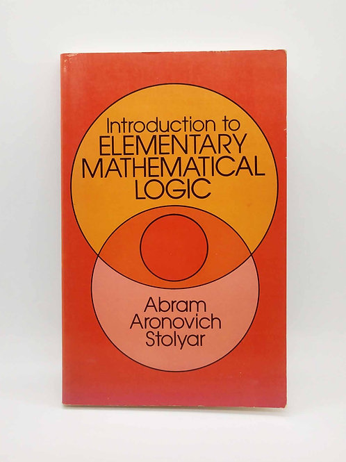 Introduction to Elementary Mathematical Logic by Stolyar