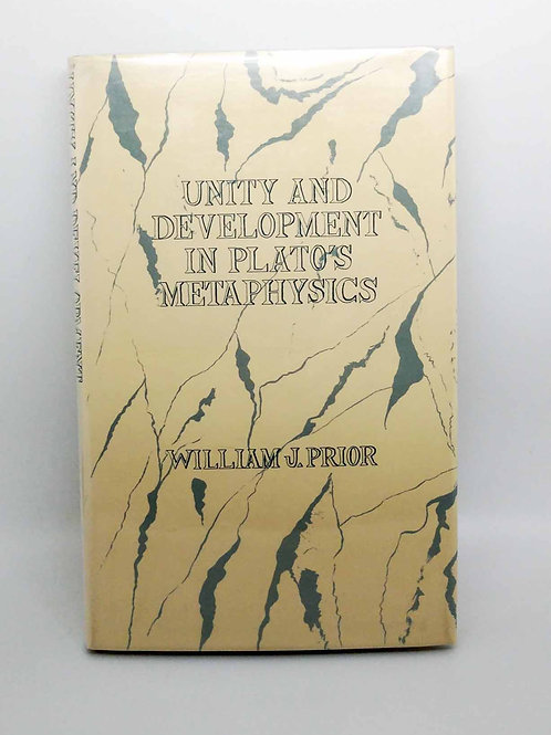 Unity and Development in Plato's Metaphysics by William Prior