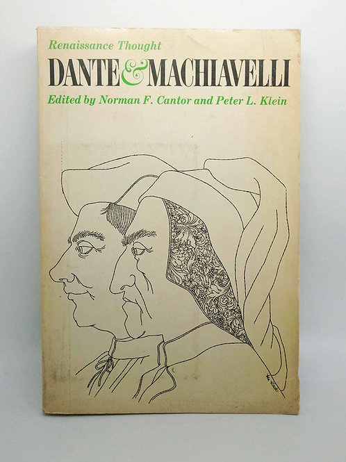 Renaissance Thought: Dante and Machiavelli by Norman Cantor and Peter Klein