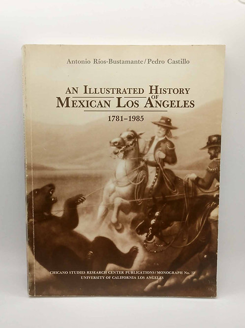 An Illustrated History of Mexican Los Angeles, 1781-1985