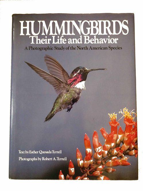 SIGNED Hummingbirds, Their Life and Behavior: A Photographic Study