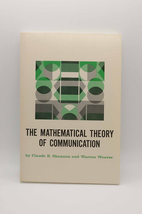 The Mathematical Theory of Communication by Claude E. Shannon and Warren Weaver